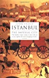 Istanbul, The Imperial City by John Freely front cover