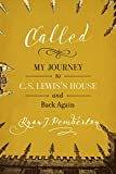img - for Called: My Journey to C. S. Lewis's House and Back Again book / textbook / text book