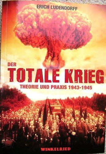 Der totale Krieg: Theorie und Praxis 1943-1945