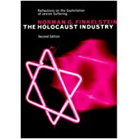 The Holocaust Industry: Reflections on the Exploitation of Jewish Suffering by Norman G. Finkelstein - Paperback