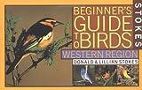 Stokes Beginner's Guide to Birds, Donald Stokes and Lillian Stokes, 0316818127