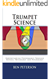Trumpet Science: Understanding Performance Through Physics, Physiology, and Psychology