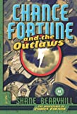 Chance Fortune and the Outlaws, Shane Berryhill, 0765314681