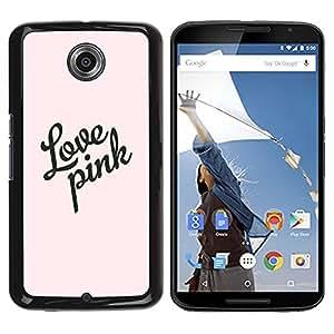 """Pulsar Snap-on Series Teléfono Carcasa Funda Case Caso para Motorola Google NEXUS 6 / XT1100 , Citar Texto rosa de diseño de moda"""""""