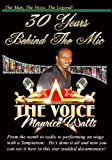 30 Years Behind The Mic - Maurice THE VOICE Watts