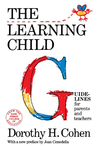 The Learning Child: Guidelines for Parents and Teachers (Bank Street College of Education Child Development)