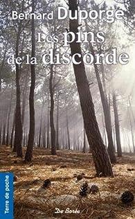 Les pins de la discorde par Bernard Duporge