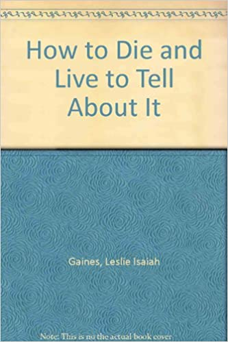 Book How to Die and Live to Tell About It