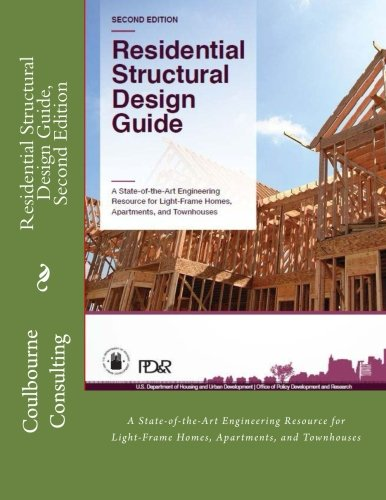 Residential Structural Design Guide, Second Edition: A State-of-the-Art Engineering Resource for Light-Frame Homes, Apartments, and Townhouses