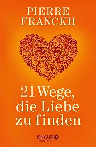 21 Wege, die Liebe zu finden