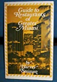 Guide to the Restaurants of Greater Miami, Harvey Steiman, 0912588381
