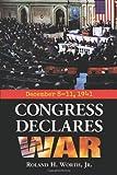 Congress Declares War, Roland H. Worth, 0786418044