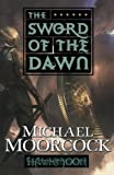 Hawkmoon: The Sword of the Dawn: The Sword of the Dawn (Hawkmoon, 3)