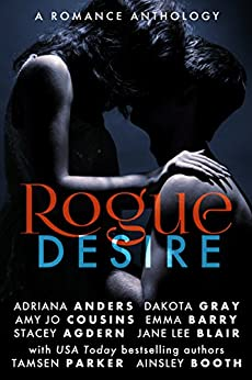 Rogue Desire: A Romance Anthology (The Rogue Series) by [Adriana Anders, Amy Jo Cousins, Ainsley Booth, Emma Barry, Dakota Gray, Stacey Agdern, Jane Lee Blair, Tamsen Parker]