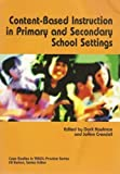 Content-Based Instruction in Primary and Secondary School Settings, Kaufman and Kaufman, Dorit, 1931185174