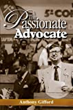 The Passionate Advocate, Gifford, Anthony, 9768189797