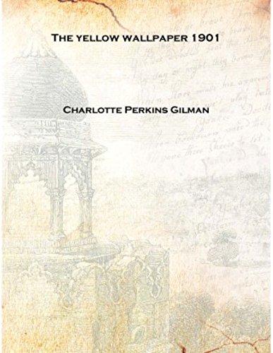 1901 Wallpaper - The yellow wallpaper 1901 [Hardcover]