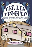 Trailer Trashed, Hollis Gillespie, 1599213850