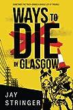 Image of Ways to Die in Glasgow (Sam Ireland Mysteries)