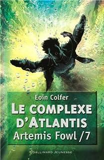 Artémis Fowl [07] : Le complexe d'Atlantis, Colfer, Eoin