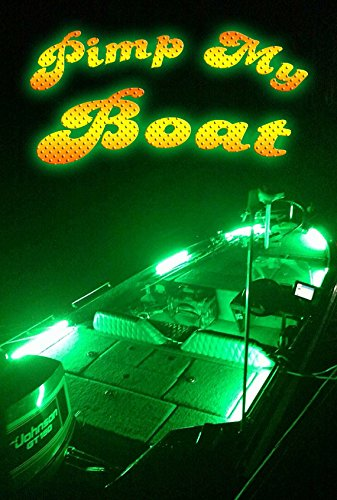 Deck Boat (PIMP MY BOAT (Green) LED Boat Deck Lighting Kit DIY with Red & Green Navigation lights by Green Blob Outdoors)