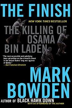 The Finish: The Killing of Osama bin Laden by [Bowden, Mark]