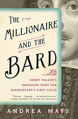 Download The Millionaire and the Bard: Henry Folger's Obsessive Hunt for Shakespeare's First Folio pdf