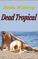 Dead Tropical