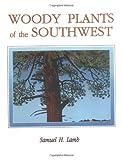 Woody Plants of the Southwest, Samuel H. Lamb, 0913270504