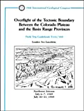 Overflight of the Tectonic Boundary Between the Colorado Plateau and the Basin Range Provinces : Northwest Arizona, Field Trip Guidebook T116/389, Lucchitta, 0875906281