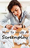 How to Write a Screenplay, Jessica Cruz, 1926917103