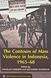 img - for The Contours of Mass Violence in Indonesia, 1965-68 (ASAA Southeast Asia Publications) book / textbook / text book