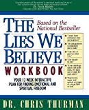 The Lies We Believe Workbook/Your 12-Week Interactive Plan for Finding Emotional and Spiritual Freedom