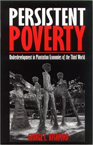 Book Persistent Poverty: Underdevelopment in Plantation Economies of the Third World by G Beckford (1999-05-04)