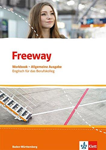 Freeway. Englisch für berufliche Schulen. Ausgabe Baden-Württemberg: Workbook mit Lösungen zum Download (Freeway. Englisch für berufliche Schulen. Ausgabe ab 2016)