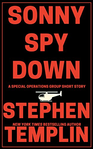 Sonny Spy Down: A Special Operations Group Short Story