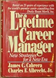 The Lifetime Career Manager, James C. Cabrera and Charles F. Albrecht, 1558504397