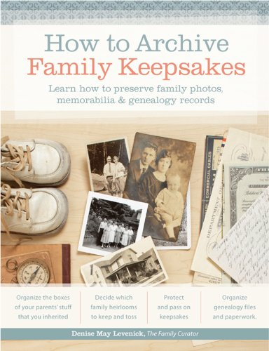 How to Archive Family Keepsakes: Learn How to Preserve Family Photos, Memorabilia and Genealogy Records