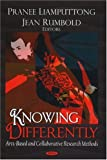 Knowing Differently, Pranee Liamputtong and Jean Rumbold, 1604563788