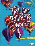 How Do Hot Air Balloons Work?, Buffy Silverman, 0761389695