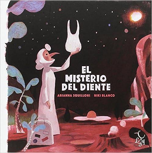 Arianna Squilloni - El Misterio Del Diente