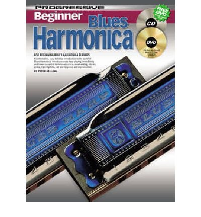 Progressive Harmonica ([Beginner Blues Harmonica (Progressive)] [Author: Gelling, Peter] [February, 2004])