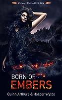 Born of Embers: Phoenix Rising Book One