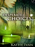 Desperate Choices (New Orleans Connection Series)