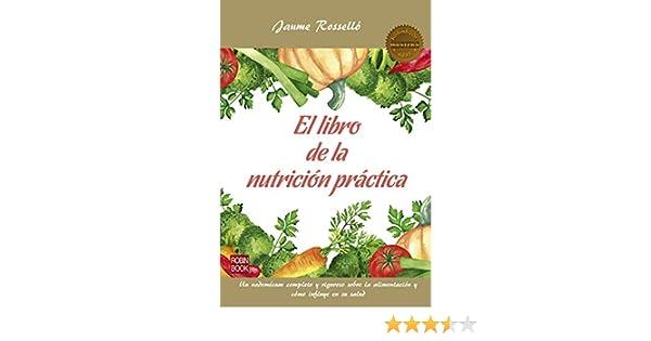 El libro de la nutrición práctica: Un vademécum completo y riguroso sobre la alimentación y cómo influye en su salud (Masters)