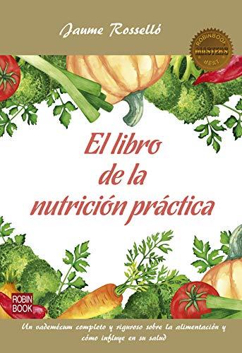 El libro de la nutrición práctica: Un vademécum completo y ...