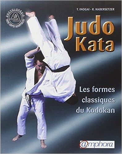 En ligne téléchargement gratuit Judo Kata : Les formes classiques du Kodokan epub pdf