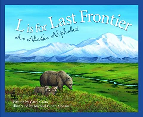L Is for Last Frontier: An Alaska Alphabet (Discover America State by State) (Winter Books For Older Children)