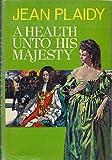 A Health unto His Majesty, Jean Plaidy, 039910982X