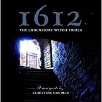 1612: the Lancashire Witch Trials: A New Guide by Christine Goodier
